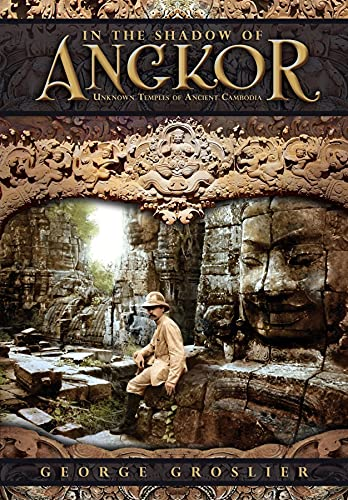 In the Shadow of Angkor - Unknown Temples of Ancient Cambodia (English Edition)