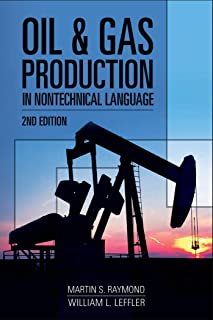 Oil & Gas Production in Nontechnical Language, 2nd Edition Oil & Gas Production in Nontechnical Language