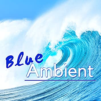 Blue Ambient - 20 Instrumental Background Songs