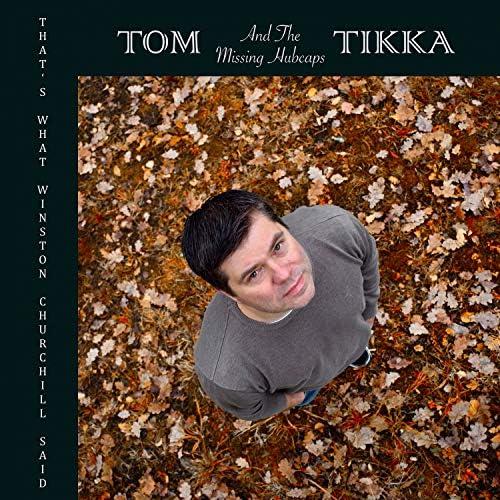 Tom Tikka & The Missing Hubcaps