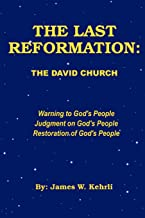 THE LAST REFORMATION: THE DAVID CHURCH
