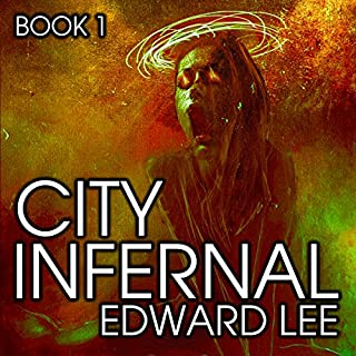 City Infernal                   By:                                                                                                                                 Edward Lee                               Narrated by:                                                                                                                                 Michael T. Bradley                      Length: 8 hrs and 34 mins     61 ratings     Overall 4.5