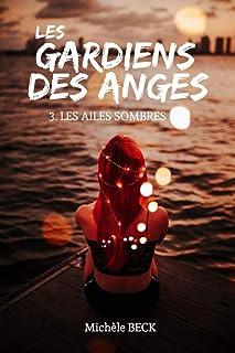 Les Gardiens des Anges, Tome 03 : Les Ailes sombres