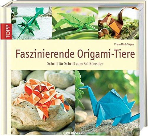 Faszinierende Origami-Tiere: Schritt für Schritt zum Faltkünstler