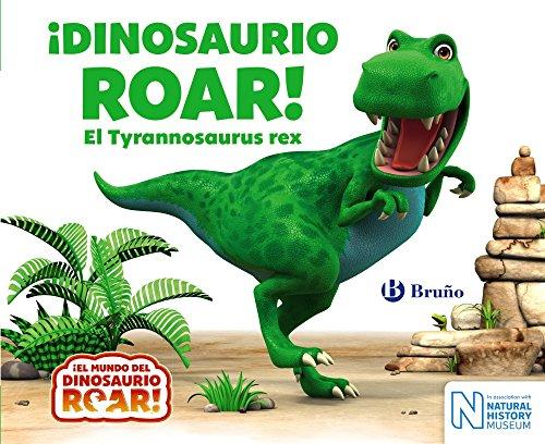¡Dinosaurio Roar! El Tyrannosaurus rex (Castellano - A PARTIR DE 0 AÑOS - CUENTOS - Otros libros)