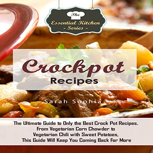 Crockpot Recipes: The Ultimate Guide to Only the Best Crock Pot Recipes  By  cover art