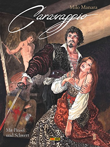 Milo Manara: Caravaggio - Mit Pinsel und Schwert, Band 1