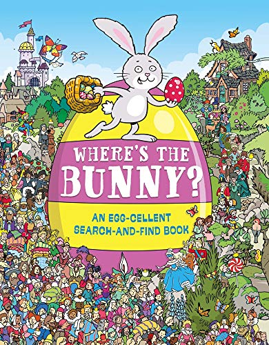 Where's the Bunny?: An Egg-cellent Search-and-Find Book: An Egg-Cellent Search Book (Search and Find Activity)