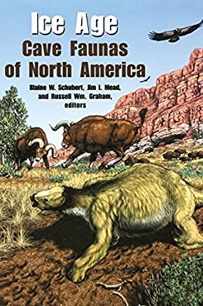 Ice Age Cave Faunas of North America (Life of the Past) by Indiana University Press (2003-11-10)