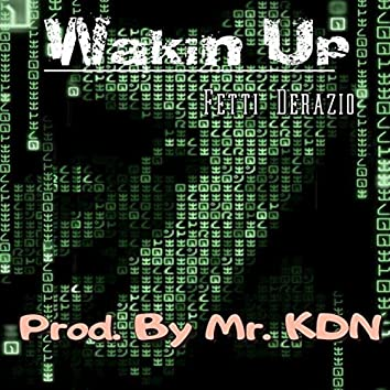 Wakin Up