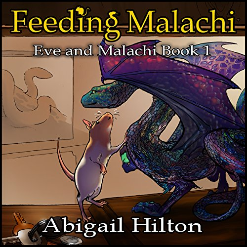 Feeding Malachi     Eve and Malachi, Book 1              By:                                                                                                                                 Abigail Hilton                               Narrated by:                                                                                                                                 Rish Outfield                      Length: 43 mins     2 ratings     Overall 4.5