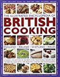 The Illustrated Encyclopedia of British Cooking: A classic collection of best-loved traditional recipes from the countries of the British Isles with 1500 beautiful step-by-step photographs