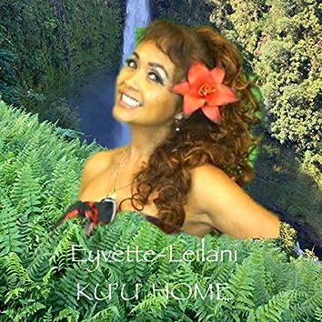 Eyvette-Leilani KU'u Home