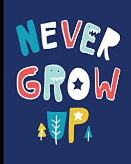 Never Grow Up: Composition Notebook Primary Journal for Kids | | My First Draw and Write Journal
