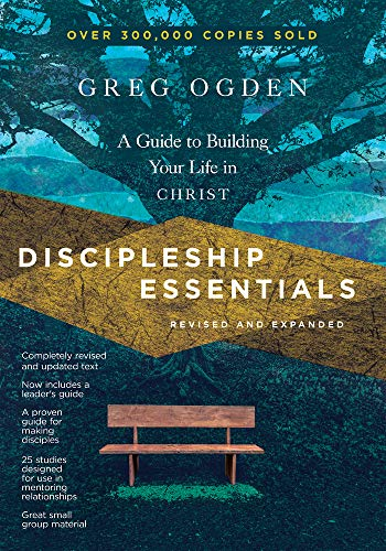 Discipleship Essentials: A Guide to Building Your Life in Christ (Essentials Set)