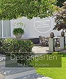 Designgärten für kleine Budgets - Vorher-nachher: 12 Gärten von der Planung bis zur Ausführung (Garten- und Ideenbücher BJVV)