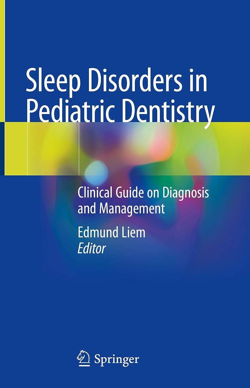 主にスリム一次Sleep Disorders in Pediatric Dentistry: Clinical Guide on Diagnosis and Management (English Edition)