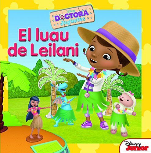 Dra Juguetes. El luau de Leilani: Cuento (Disney. Doctora Juguetes)