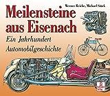 Meilensteine aus Eisenach: Ein Jahrhundert Automobilgeschichte