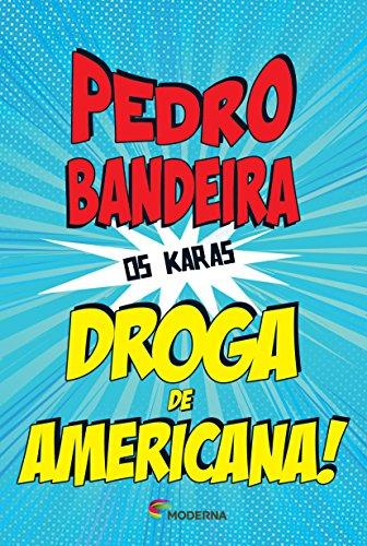 Droga de Americana! - Coleção os Karas