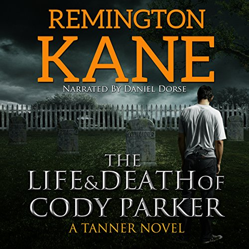 The Life & Death of Cody Parker audiobook cover art