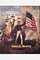 Crucible: Causes and Long-Term Effects of the War of 1812 Kindle Edition