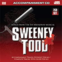 Sweeney Todd: Songs from the Hit Broadway Musical - Accompaniment Tracks without Vocals / Complete Tracks with Guide Vocals