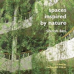 Spaces Inspired by Nature: Shirish Beri