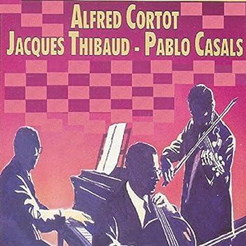 Alfred Cortot - Jacques Thibaud - Pablo Casals