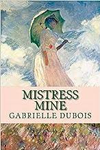 Mistress Mine (Louise Saint-Quentin Book 1)