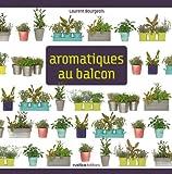 Aromatiques au balcon (Mon carré de jardin) (French Edition)