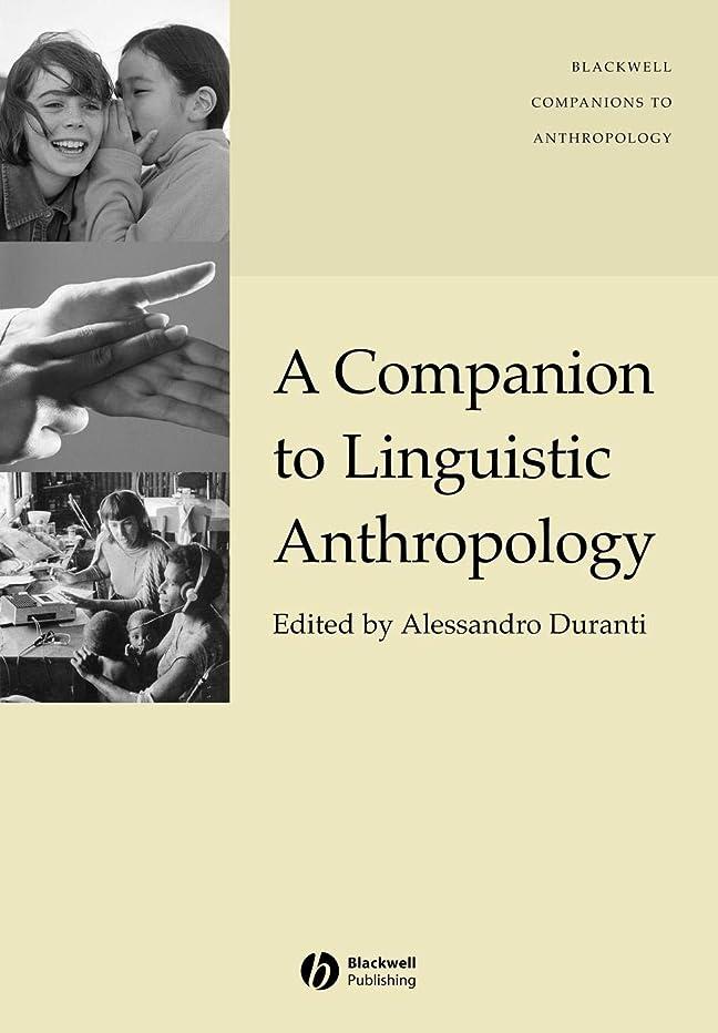 効率映画極めてA Companion to Linguistic Anthropology (Wiley Blackwell Companions to Anthropology)