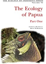 Ecology of Indonesian Papua Part One (Ecology Of Indonesia Series Book 6)