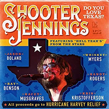Do You Love Texas? (feat. Ray Benson, Jason Boland, Kris Kristofferson, Kacey Musgraves, Whiskey Myers, Randy Rogers)