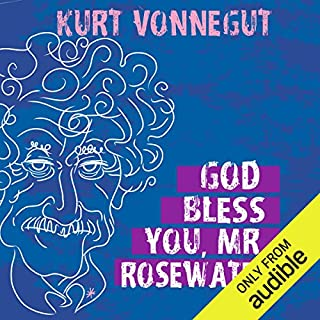 God Bless You, Mr. Rosewater                   Written by:                                                                                                                                 Kurt Vonnegut                               Narrated by:                                                                                                                                 Eric Michael Summerer                      Length: 5 hrs and 29 mins     2 ratings     Overall 4.5