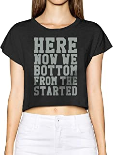 Shenigon Now We're Here (Started from The Bottom) Top T-Shirts Dew Navel Shirt Black 31