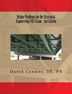 Bridge Problems for the Structural Engineering (SE) Exam - 2nd Edition