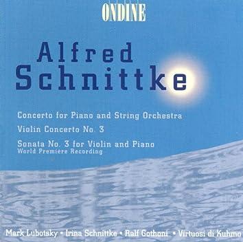 Schnittke, A.: Piano Concerto / Violin Concerto No. 3 / Violin Sonata No. 3