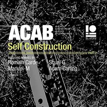 Self Construction, Pt. 2