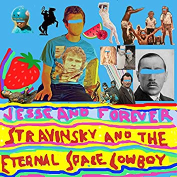 Stravinsky and the Eternal Space Cowboy
