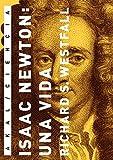 Isaac Newton: Una Vida: 17 (Ciencia)