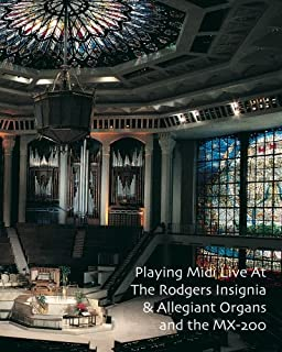 Playing Midi Live At The Rodgers Insignia & Allegiant Organs and the MX-200