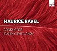 Maurice Ravel [The USSR State Academic Symphony Orchestra, Evgeny Svetlannov] [Melodiya: MELCD 1002338] by The USSR State Academic Symphony Orchestra