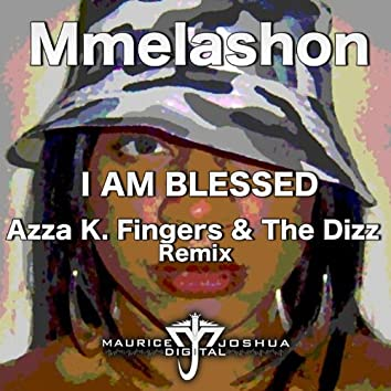 I Am Blessed - Azza and The Dizz Remix