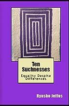 Ten Suchnesses: Equality Despite Differences (Ichinen Sanzen Book 2)