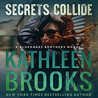Secrets Collide     Bluegrass Brothers, Volume 5              By:                                                                                                                                 Kathleen Brooks                               Narrated by:                                                                                                                                 Eric G. Dove                      Length: 7 hrs and 5 mins     330 ratings     Overall 4.7