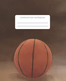 Composition Notebook: Basketball. School Exercise Journal with Wide Ruled Paper - For Middle, Elementary, High School and ...