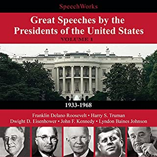 Great Speeches by the Presidents of the United States, Vol. 1                   By:                                                                                                                                 SpeechWorks                               Narrated by:                                                                                                                                 Franklin Delano Roosevelt,                                                                                        Harry S. Truman,                                                                                        Dwight D. Eisenhower,                   and others                 Length: 10 hrs and 9 mins     3 ratings     Overall 4.0