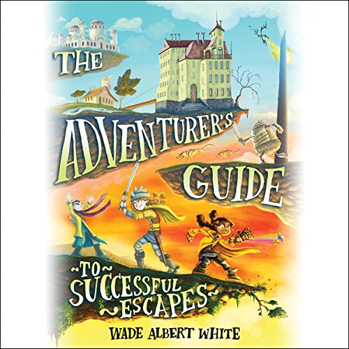 Couverture de The Adventurer's Guide to Successful Escapes