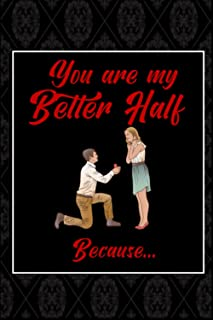 you are my better half because...: 100 reasons to show your love to your partner | A perfect gift for your life partner